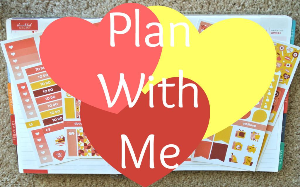 Plan With Me! ~ Happy Valentine's Day