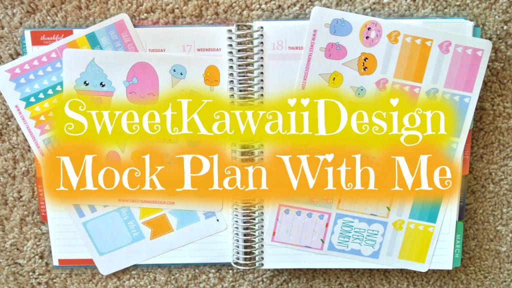 SweetKawaiiDesign Mock Plan With Me